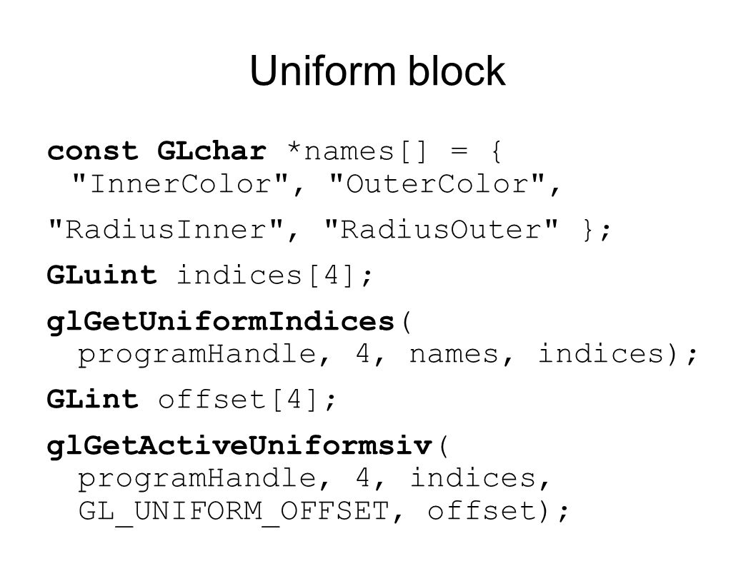 Uniform block const GLchar *names[] = { InnerColor , OuterColor ,